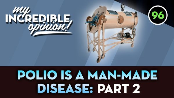 Ep 96- Polio is a Man-Made Disease: Part 2