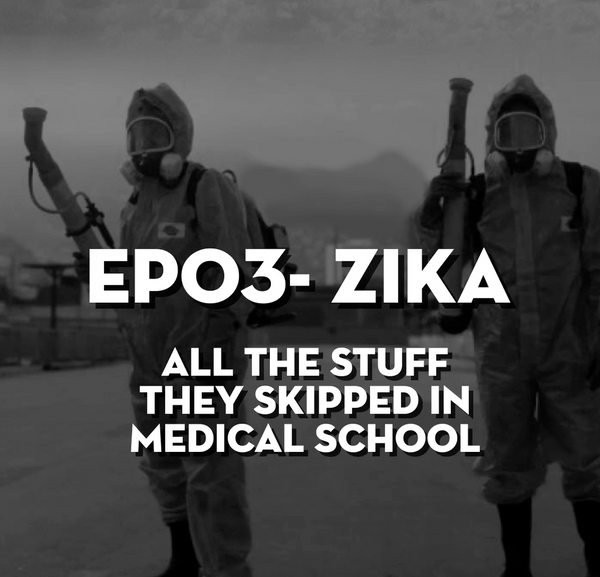 Zika 101- The Missing Medical School Lectures